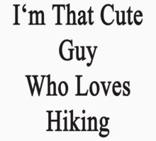 I'm That Cute Guy Who Loves Hiking by supernova23