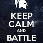 Keep Calm And Battle On (300) by enthousiasme