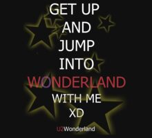 Get up and jump into Wonderland with me by U2Wonderland