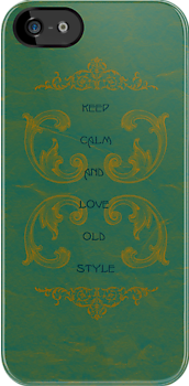 Keep Calm and Love Old Style by Claire1412