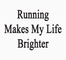 Running Makes My Life Brighter by supernova23
