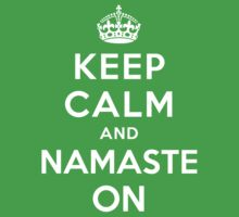 Keep Calm and Namaste On by Yiannis  Telemachou
