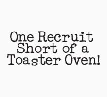One Recruit Short of a Toaster Oven by shakeoutfitters