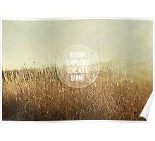 begin. explore. create. shine. Poster