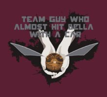 Team Guy Who Almost Hit Bella With A Car by IOpenAtTheClose