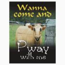 WANNA COME AND PWAY WITH ME by Jon de Graaff