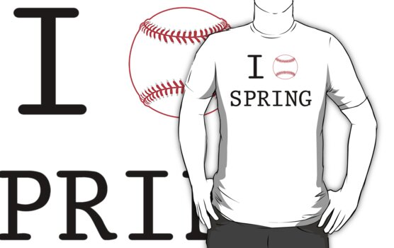I Love Spring Baseball by 21geeoff21