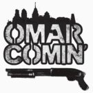 Omar Comin' - STICKER by MeganLara