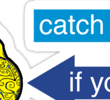 Catch Me If You Can Sticker