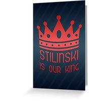 Stilinski Is Our King Greeting Card