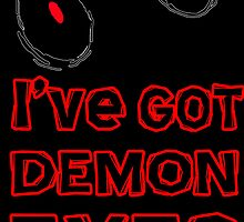 I've Got Demon Eye's by YOUNGTHUNDA