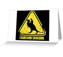 Beware! Tauntaun Crossing! Greeting Card