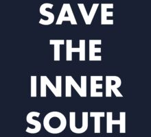 Save The Inner South by M  Bianchi