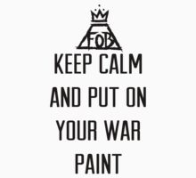 Keep Calm and Put on Your War Paint by firestonegal