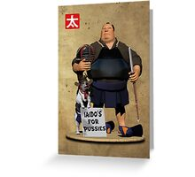 Iaido's for Pussies Greeting Card