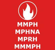 MMPH MPHNA MPRH MMMPH by mikeAguy1
