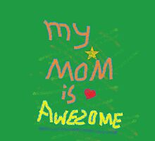 My MOM is Awesome! - iPhone/iPod by xcaad