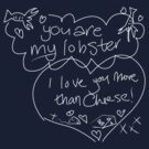 You&#x27;re my lobster by mymeyer