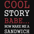 Cool Story Babe ... by FC Designs