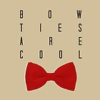 Bow Ties Are Cool by iheartgallifrey