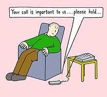 Your call is important to us. by KateTaylor