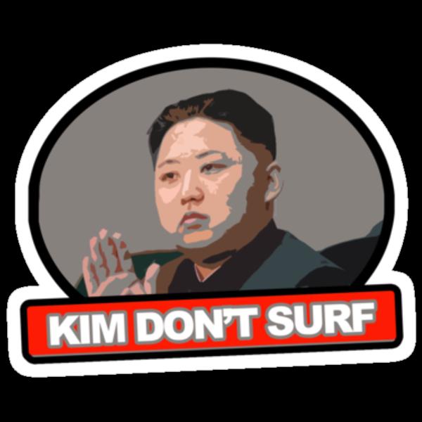 Kim Jung Un Don't Surf by theninja