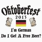 Oktoberfest 2013 I'm German Free Beer by HolidayT-Shirts