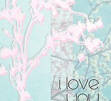 Blossom/ I Love You Mum by rperrydesign