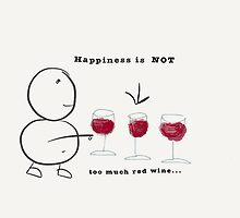 Happiness is not too much red wine by Tabitha123
