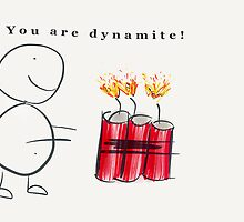 You are dynamite by Tabitha123