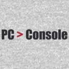 PC > Console by iLorah