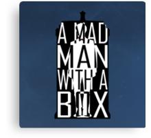 I am definitely a madman with a box! Canvas Print