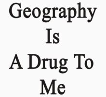 Geography Is A Drug To Me by supernova23