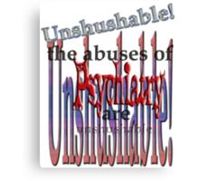 Unshushable Canvas Print