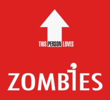 This Person Loves Zombies by bungeecow