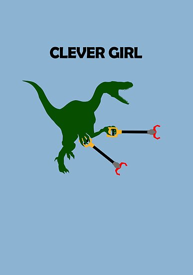 Clever Girl (Unstoppable Velociraptor) by jezkemp