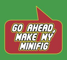 Go Ahead, Make My Minifig by Bubble-Tees.com by Bubble-Tees