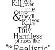 Be Realistic by UtherPendragon