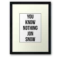 You Know Nothing Jon Snow Framed Print