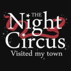 The Night Circus visited my town by himmstudios