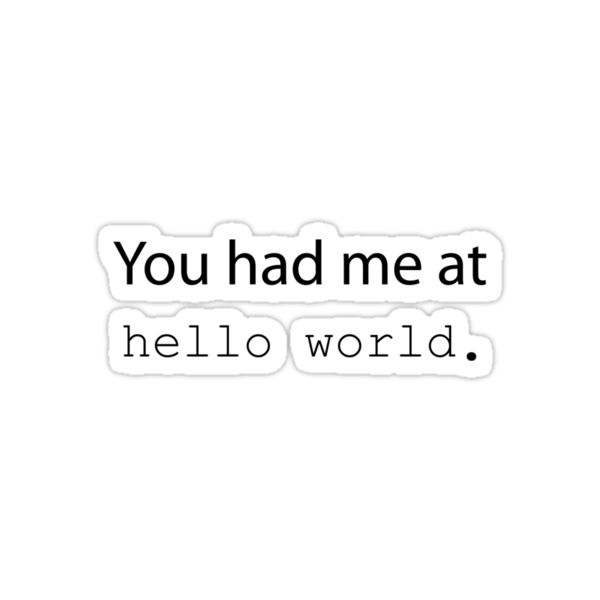 "You had me at ""Hello World"". (Light edition) by Sandy W"