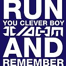 Run you clever boy, and remember by nimbusnought