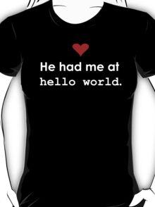 "Couple - He had me at ""Hello World"" (Dark edition) T-Shirt"
