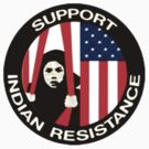 Support Indian Resistance by Jordan Farrar