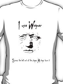 I Use Wagner T-Shirt
