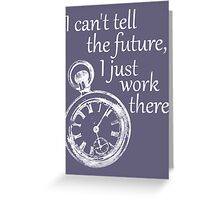I just work there. Greeting Card