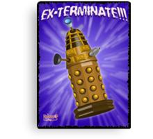 EX-TERMINATE! Canvas Print