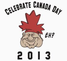 Canada Day 2013 Eh by HolidayT-Shirts