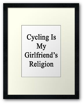 Cycling Is My Girlfriend's Religion  by supernova23