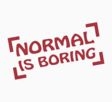 Normal Is Boring Frame by Style-O-Mat